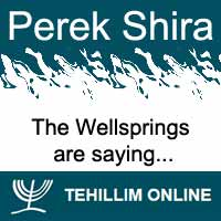Perek Shira : The Wellsprings are saying