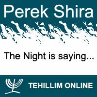 Perek Shira : The Night is saying