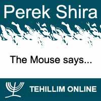 Perek Shira : The Mouse says