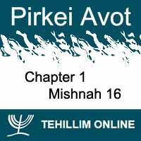 Pirkei Avot - Mishnah 16 - Chapter 1