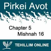 Pirkei Avot - Mishnah 16 - Chapter 5